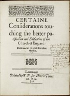 Certaine considerations touching the better pacification and edification of the Church of England...