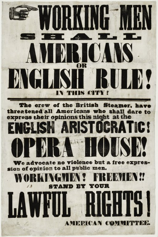 Working men, shall Americans or English rule! in this city? New York, 1849 American Committee. 1849 May 09