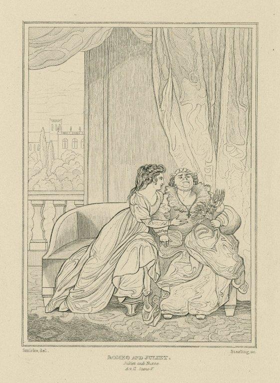Romeo and Juliet, Juliet and nurse, act II, scene V [graphic] / Smirke, del. ; Starling, sc.
