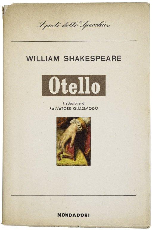 [Othello Italian. Quasimodo.] Otello, nella traduzione di Salvatore Quasimodo.