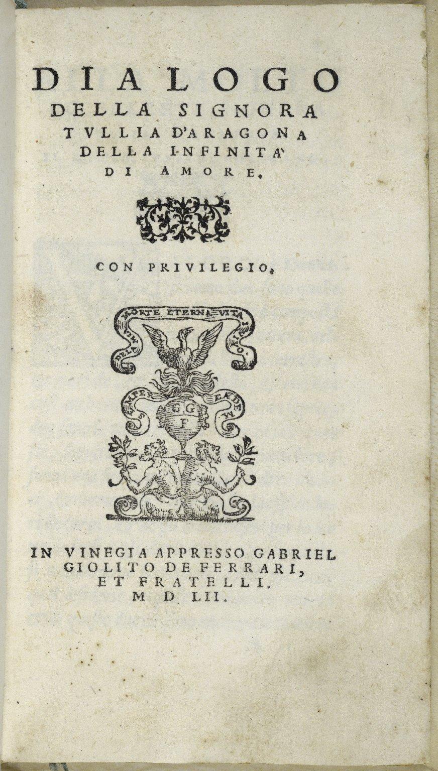 [Dialogo della infinità di amore] Dialogo della signora Tullia d'Aragona della infinità di amore.