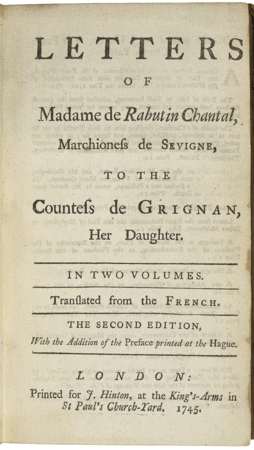 Letters of Madame de Rabutin Chantal, Marchioness de Sevigne, to the Countess de Grignan, her daughter. ...