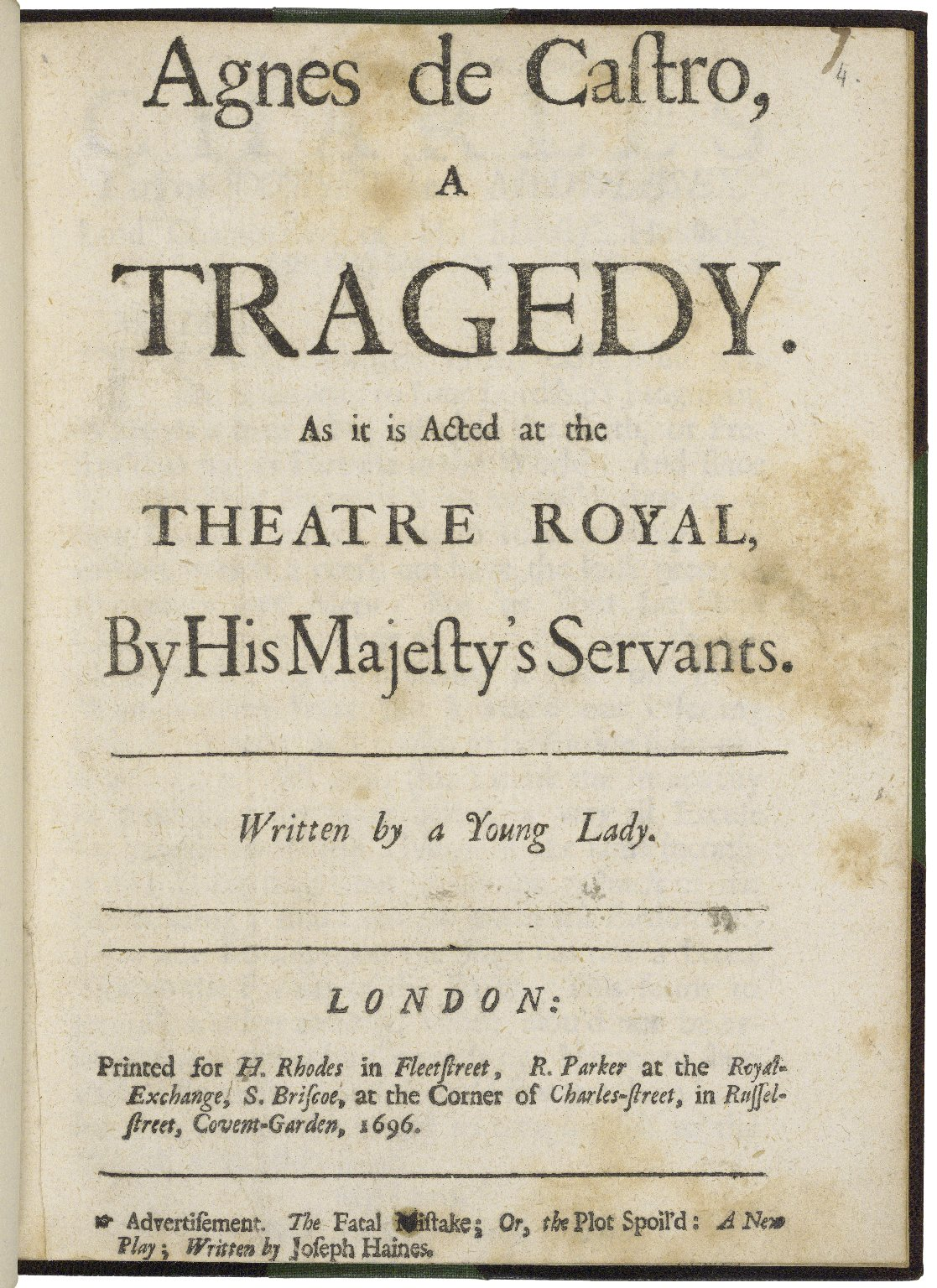 Agnes de Castro, a tragedy. As it is acted at the Theatre Royal, by His Majesty's Servants· Written by a young lady.