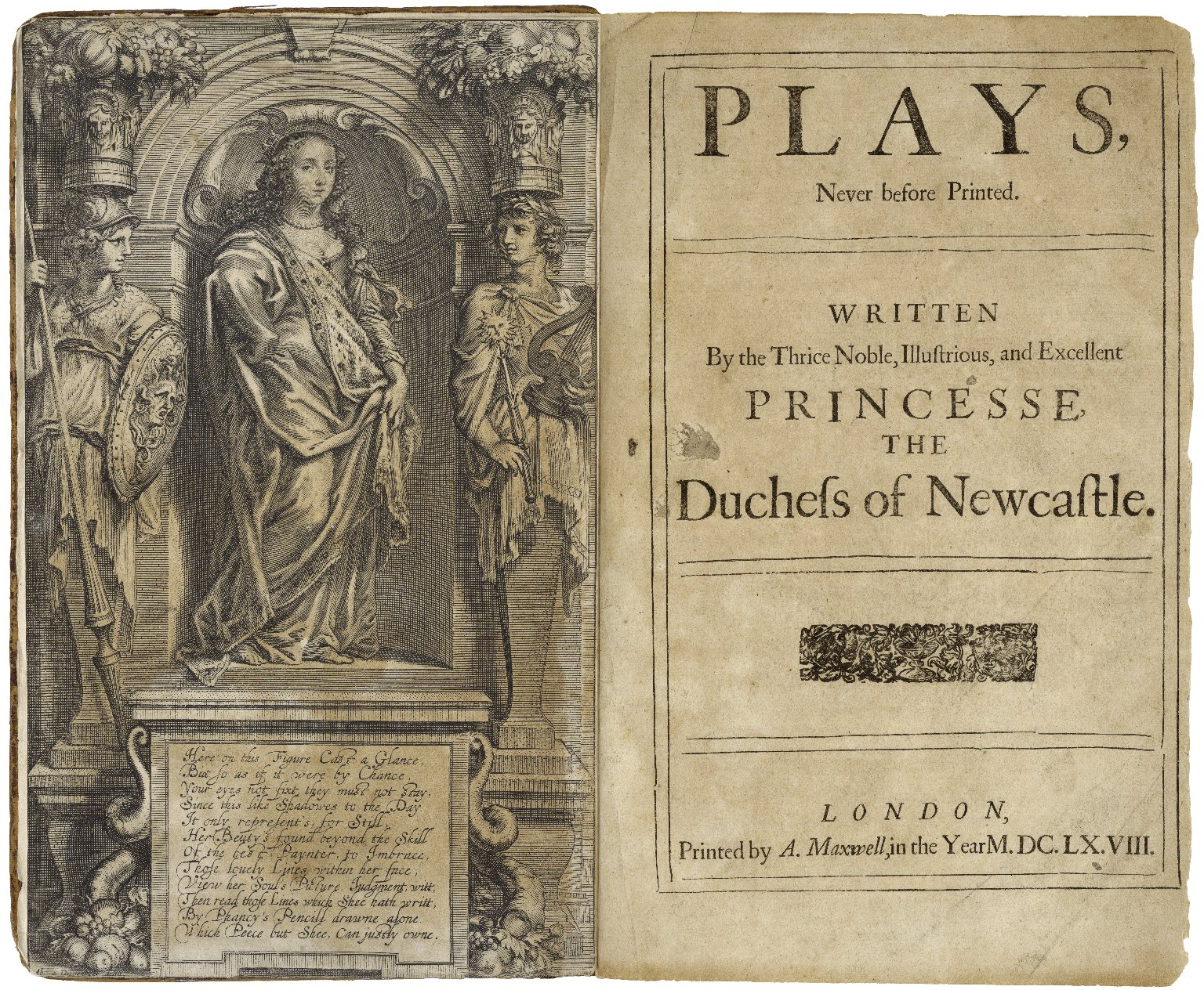 Plays, never before printed. Written by the thrice noble, illustrious, and excellent princesse, the Duchess of Newcastle.