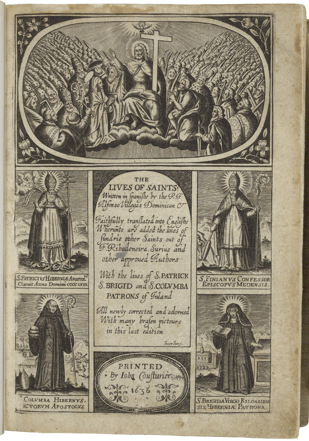 The liues of saints. Written in spanishe by the R. F. Alfonso Villegas Dominican & faithfully translated into Englishe wherunto are added the liues of sundrie other saints out of F. Ribadeneira. Surius and other approued authors: with the liues of S. Patr