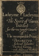 Lachrymae lachrymaru[m] or The spirit of teares distilled for the vn-tymely death of the incomparable prince, Panaretus. by Iosuah Syluester.