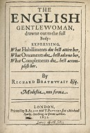 The English gentlevvoman, drawne out to the full body: expressing, what habilliments doe best attire her, what ornaments doe best adorne her, what complements doe best accomplish her.