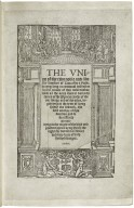 The vnion of the two noble and illustre famelies of Lancastre [and] Yorke, beeyng long in continual discension for the croune of this noble realme : with all the actes done in bothe the tymes of the princes, bothe of the one linage and of the other, beginnyng at the tyme of kyng Henry the fowerth, the first aucthor of this deuision, and so successiuely proceadyng to the reigne of the high and prudent prince kyng Henry the eight, the vndubitate flower and very heire of both the sayd linages.