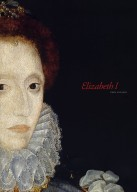 Elizabeth I : then and now / compiled and edited by Georgianna Ziegler.