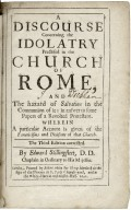 A discourse concerning the idolatry practiced in the Church of Rome ...