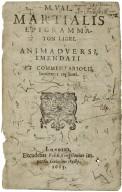 [Epigrammata] M. Val. Martialis epigrammaton libri.