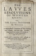 The lavves resolutions of womens rights: or, The lavves prouision for woemen.