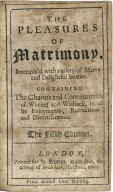 The pleasures of matrimony, intermix'd with variety of merry and delightful stories. Containing the charms and contentments of wooing and wedlock, in all its enjoyments, recreations, and divertisements.