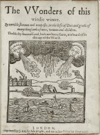 The vvonders of this windie winter. By terrible stormes and tempests, to the losse of liues and goods of many thousands of men, women and children...