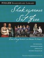 Shakespeare set free : teaching Hamlet, Henry IV, Part 1