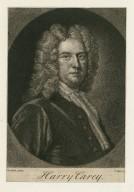 Harry Carey [graphic] / [J.] Worsdale pinx. ; J. Faber [fecit 1729].