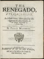 The renegado, a tragaecomedie. As it hath beene often acted by the Queenes Maiesties seruants, at the priuate Play-house in Drurye-Lane. By Philip Massinger.