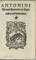 [De agricultura opusculum] Antonini Venuti Notensis De agricultura opusculum.