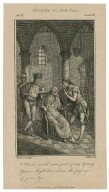 Henry VI, first part, act II, scene VI [i.e. scene 5]: O uncle, would some part of my young years might but redeem the passage of your age [graphic] / E. Edwards, delin. ; J. Hall, sculp.