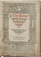 [Book of hours (Salisbury)] The primer in Englishe and Latine, set out along, after the vse of Sa[rum]: with many godlie and deuoute praiers: as it apeareth in the table.