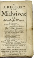 A directory for midwives: or a guide for women. In their conception. ...