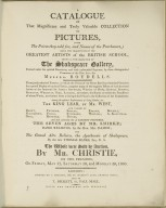 A catalogue of that magnificent and truly valuable collection of pictures, (with the prices they sold for and names of the purchasers) ... known as the collection of the Shakespeare Gallery ...