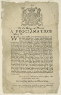 [Proclamations. 1692-05-09] By the King and Queen, a proclamation. Mary R. Whereas Their Majesties have received information that the persons herein after particularly named ...
