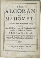 Koran. English. 1649. The Alcoran of Mahomet, translated out of Arabique into French; by the sieur Du Ryer, Lord of Malezair, and resident for the King of France, at Alexandria.