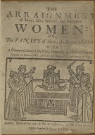 The arraignment of lewd, idle, froward, and unconstant women ...
