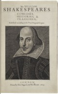 [Works. 1623] Mr. VVilliam Shakespeares comedies, histories, & tragedies : published according to the true originall copies.