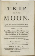 A trip to the moon. By Mr. Murtagh Mc.Dermot. Containing some observations and reflections, made by him during his stay in that planet, upon the manners of the inhabitants.