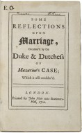 Some reflections upon marriage, occasion'd by the Duke & Dutchess of Mazarine's case; which is also consider'd.