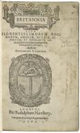 Britannia siue Florentissimorum regnorum, Angliæ, Scotiæ, Hiberniæ, et insularum adiacentium ex intima antiquitate chorographica descriptio, authore Guilielmo Camdeno.