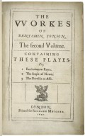 [Works. Vol. 2-3] The vvorkes of Benjamin Jonson. The second volume. Containing these playes, viz. 1 Bartholomew Fayre. 2 The staple of newes. 3 The Divell is an asse.