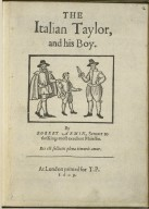 The Italian taylor, and his boy. By Robert Armin, seruant to the Kings most excelleut [sic] Maiestie.