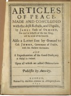 Articles of peace, made and concluded with the Irish rebels, and papists, by James Earle of Ormond, for and in behalfe of the late King, and by vertue of his autoritie. Also a letter sent by Ormond to Col. Jones, Governour of Dublin, with his answer thereunto. And a representation of the Scotch Presbytery at Belfast in Ireland. Upon all which are added observations. Publisht by autority.