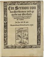 [Sermon von den Heiltumen] Ein Sermon von den Heyltumen vnd gezierdt mit überflusz, Vom heylige[n] Creütz in den kirche[n] / geprediget von Doctor Martin Luther.