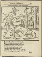 The noble art of venerie or hunting. Wherein is handled and set out the vertues, nature, and properties of fifteene sundry chaces, together with the order and manner how to hunt and kill euery one of them. Translated & collected for the pleasure of all no