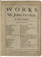[Works] The vvorks of Mr. John Dryden, in four volumes. Containing Vol. I. Essay of dramatic poetry. Wild gallant. Rival ladies. Indian Emperour. Maiden Queen. Sir Martin Marr-all. The tempest. Evening love. Royal martyr. Conquest of Granada: in 2 parts. ...