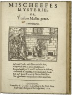 Mischeefes mysterie: or, Treasons master-peece, the Powder-plot. Inuented by hellish malice, preuented by heauenly mercy: truely related. And from the Latine of the learned and reuerend Doctour Herring translated, and very much dilated. By Iohn Vicars.
