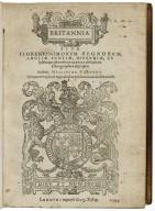 Britannia siue Florentissimorum regnorum, Angliæ, Scotiæ, Hiberniæ, et insularum adiacentium ex intima antiquitate chorographica descriptio