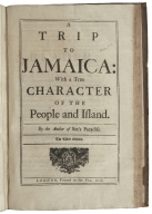 A trip to Jamaica: with a true character of the people and island. By the author of Sot�s paradise.