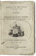 The history of English dramatic poetry to the time of Shakespeare, and Annals of the stage of the Restoration.