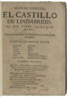 [Castillo de Lindabridis] El castillo de Lindabridis / de don Pedro Calderon de la Barca ; fiesta que se representò à sus Magestades en el Salòn Real de Palacio.