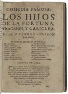 Los hijos de la fortuna, Teagenes, y Cariclea / de don Pedro Calderon de la Barca.