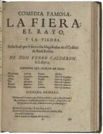 La fiera, el rayo, y la piedra : fiesta real que se hizo à sus Magestades en el Coliseo de Buen Retiro / de don Pedro Calderon de la Barca.