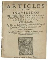 [Visitation articles] Articles to be inquired of : in the first trienniall visitation of the most reverend father, VVilliam, by Gods providence, Lord Arch-Bishop of Canterbury, Primate of all England; and metropolitan: in and for the Dioces of Canterbury, in the yeare of our Lord God 1637, and in the fourth yeere of his Graces translation.