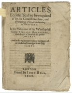 [Visitation articles. 1620] Articles ecclesiasticall to be enquired of by the church-wardens, and svvorne-men of the Arch-deaconry of Hereford. In the visitation of the Worshipfull Master Richard Movntague, arch-deacon of Hereford this present yeare 1620. : And in the eighteenth yeare of the raigne of our most dread soueraigne lord king Iames.