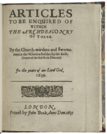 Articles to be enquired of within the archdeaconry of Yorke. : By the church-wardens and sworne-men in the visitation holden by the arch-deacon of the said arch-deaconry. In the yeare of our Lord God, 1635.