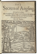 The secrets of angling. : Teaching, the choisest tooles baytes and seasons, for the taking of any fish, in pond or riuer: practised and familiarly opened in three bookes. By I.D. Esquire.